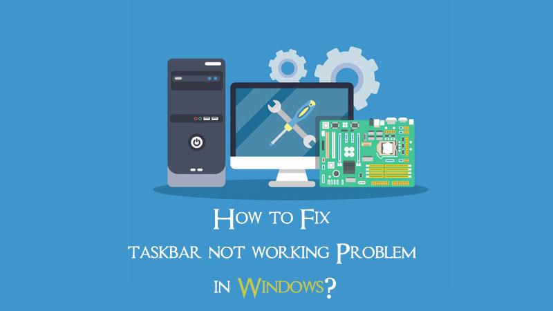 How to Fix taskbar not working Problem in Windows?