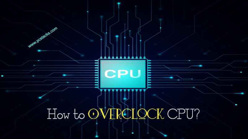 How to CPU Overclock?