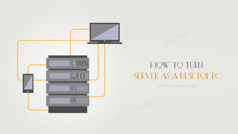 server as a desktop PC