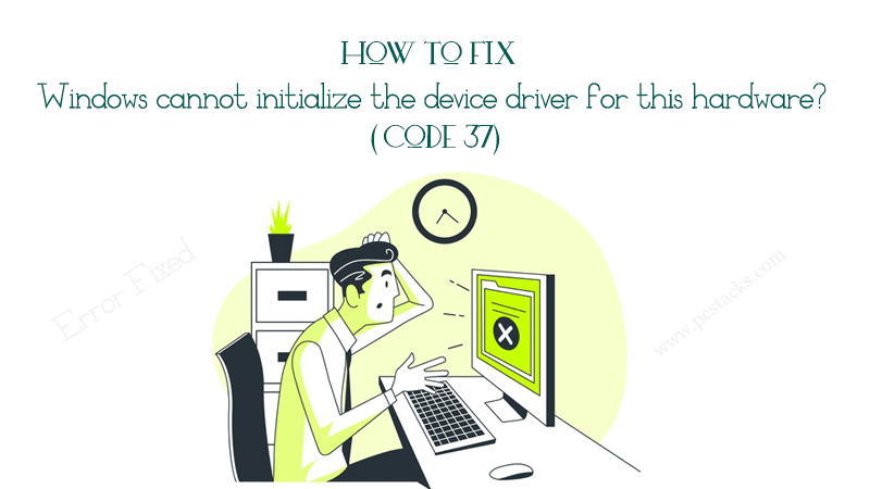 Windows cannot initialize the device driver for this hardware