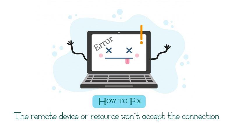 remote device won't accept connection