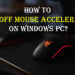 How to turn off or completely disable mouse acceleration on Windows PC