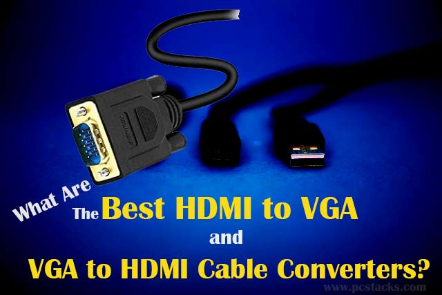 VGA to HDMI Cable Converters