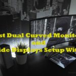 Best Dual Curved Monitors