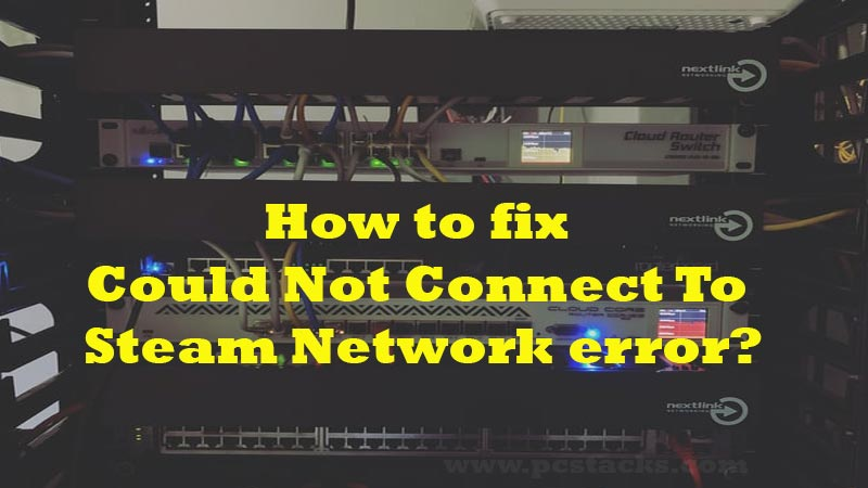 How to fix Could Not Connect To Steam Network error