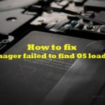 fix boot manager failed to find OS loader error