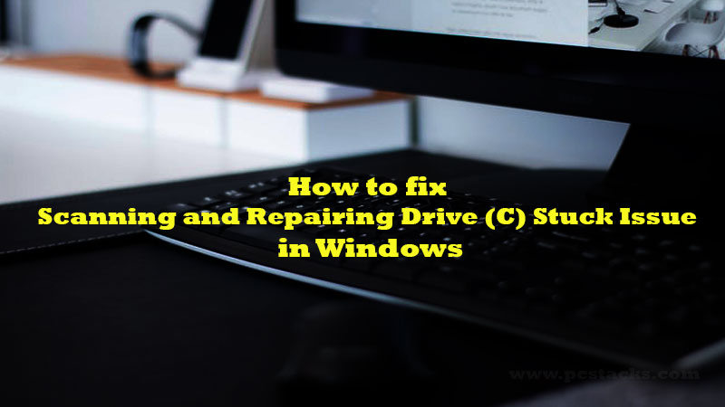 fix Scanning and Repairing Drive stuck