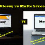 Glossy vs Matte screen laptop