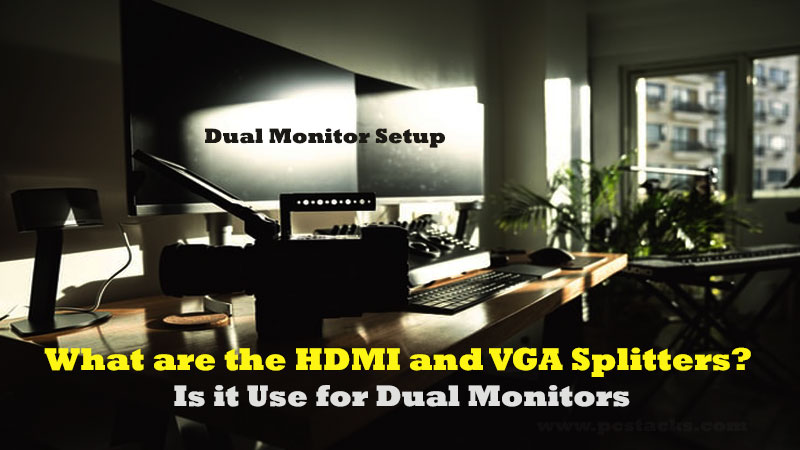 What are the HDMI and VGA Splitters