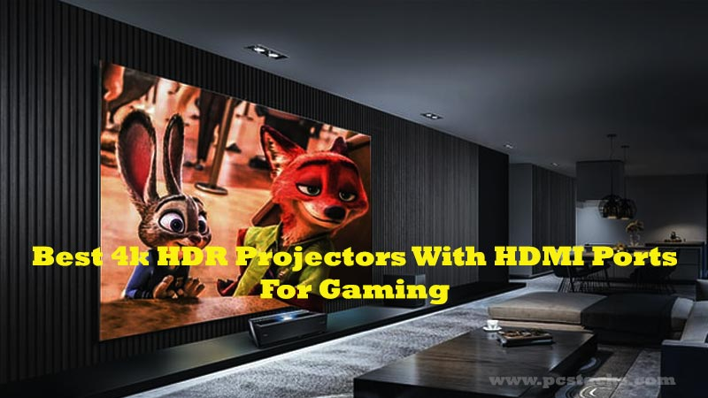 Best 4k HDR Projectors With HDMI Ports For Gaming
