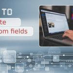 How to Create Custom Fields in WordPress to Make Your Website More Informative