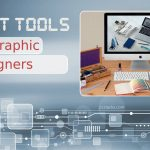 Best Tools for Graphic Designers: Get Your Creative Juices Flowing