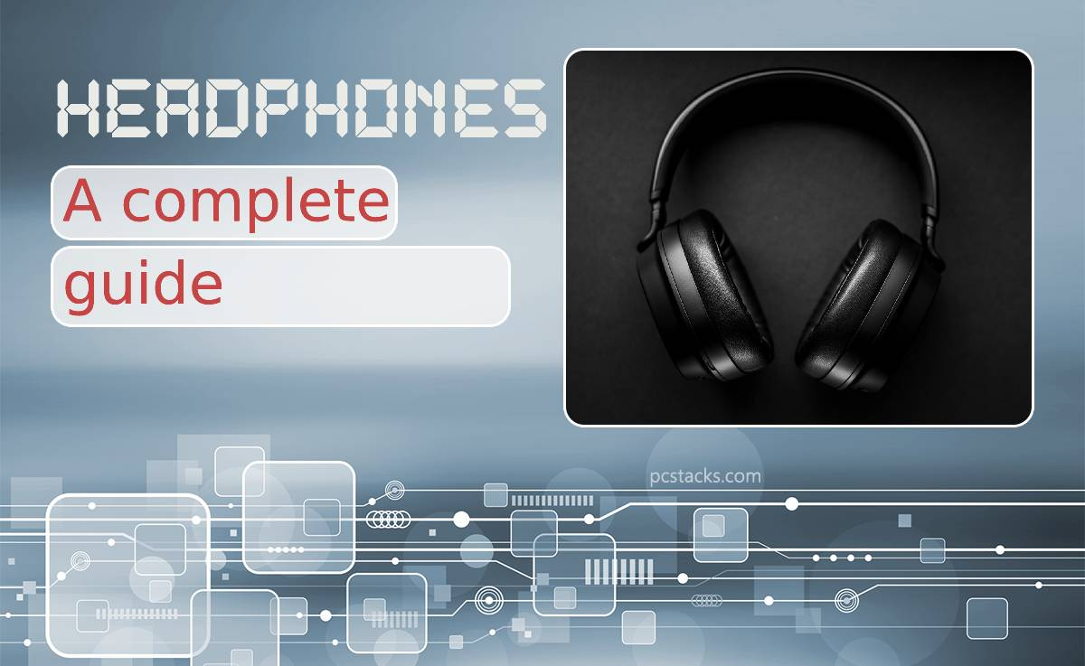 Noise-Cancelling Headphones - A Complete Guide