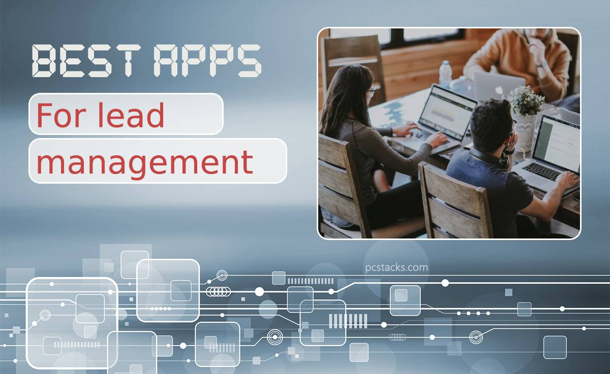 Best Lead Management Apps to Find and Manage Potential Customers