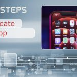 Do You Want to Create an App? We Tell You the Ten Basic Steps to Get Started
