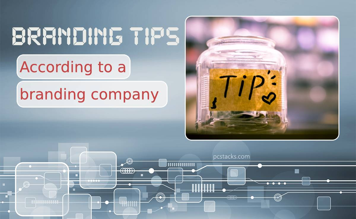 Effective Branding Tips According to a Branding Company From San Francisco