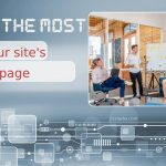 Five Expert Tips That Will Help You Make the Most of Your Website's Homepage