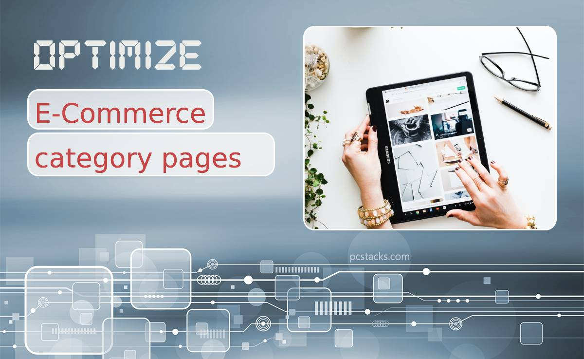 Six Expert Tips for Optimizing Your E-Commerce Category Pages