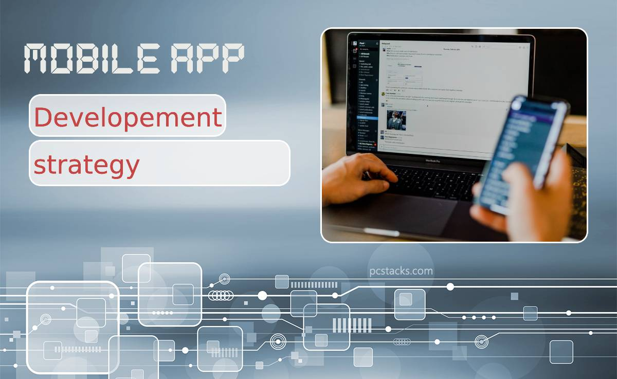 Steps to Creating a Mobile App Development Strategy