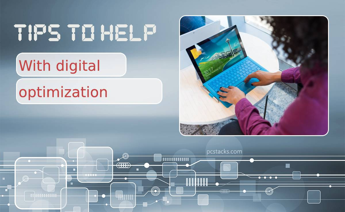 Fantastic Tips to Help Your Company With Digital Optimization