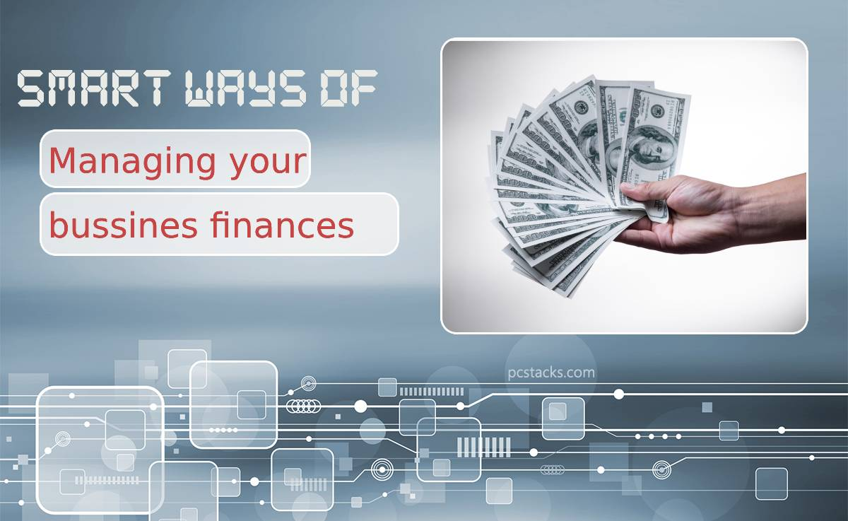 Smart and Convenient Ways of Managing Your Business Finances