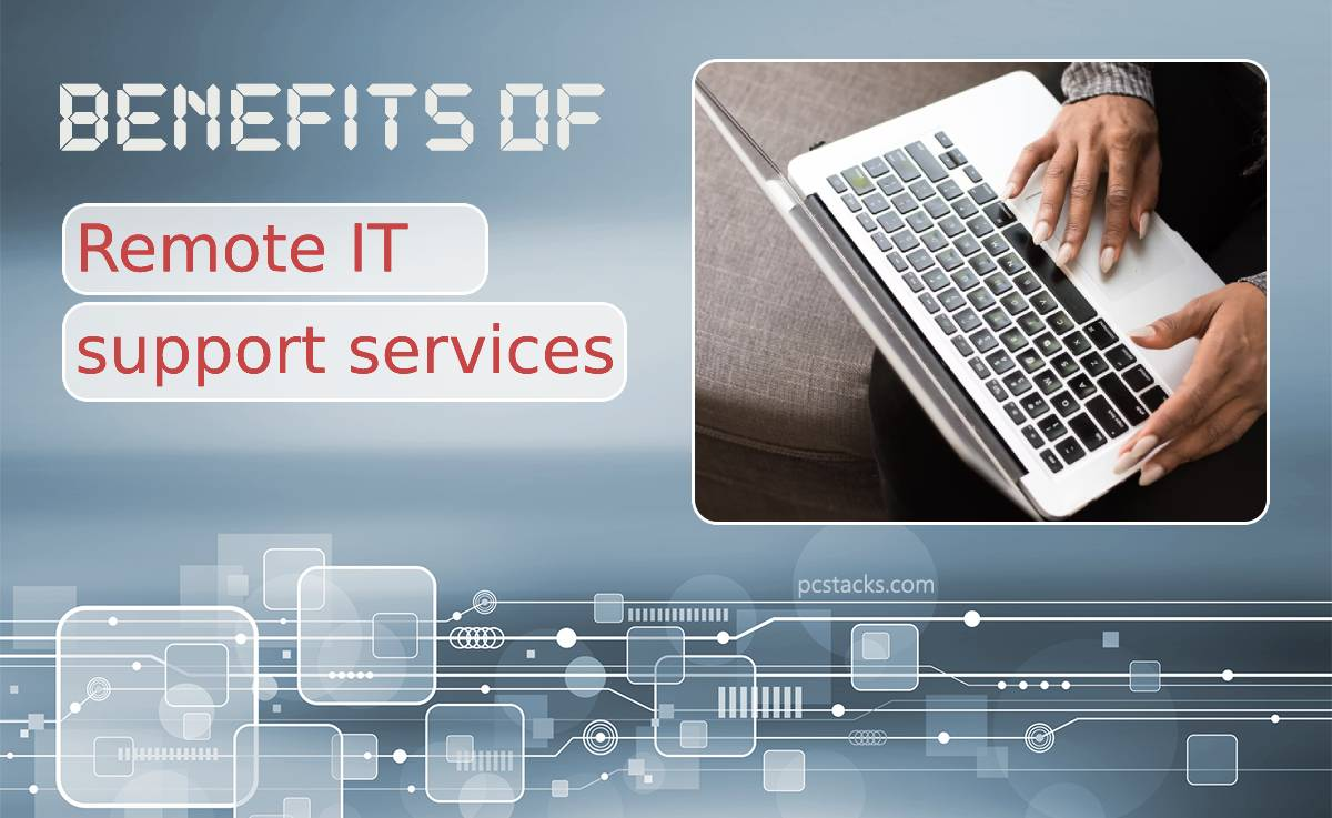 Benefits of Remote IT Support Services