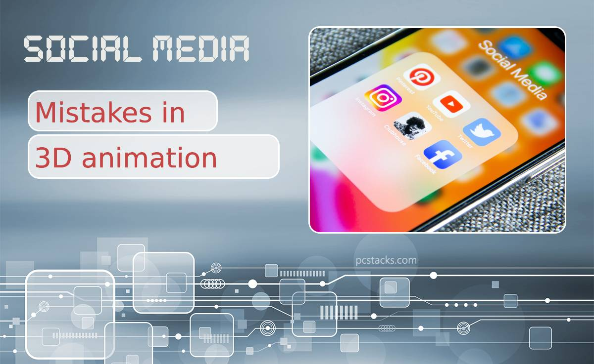 Five Social Media Mistakes in 3D Animation