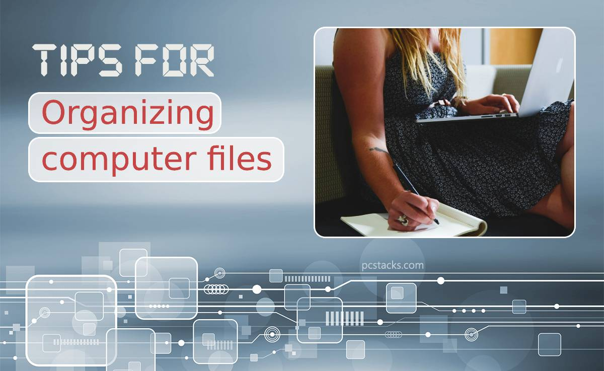 Nine Tips for Organizing Your Computer Files