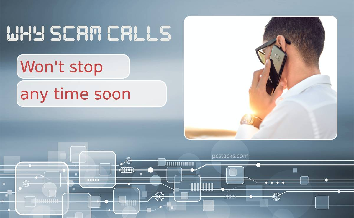 Scam Calls: Why They Won't Stop Any Time Soon?