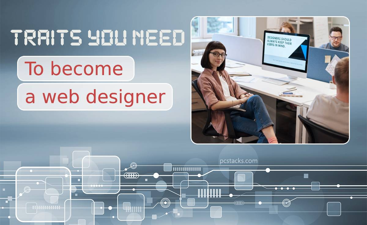 Ten Personality Traits You Need to Become a Web Designer